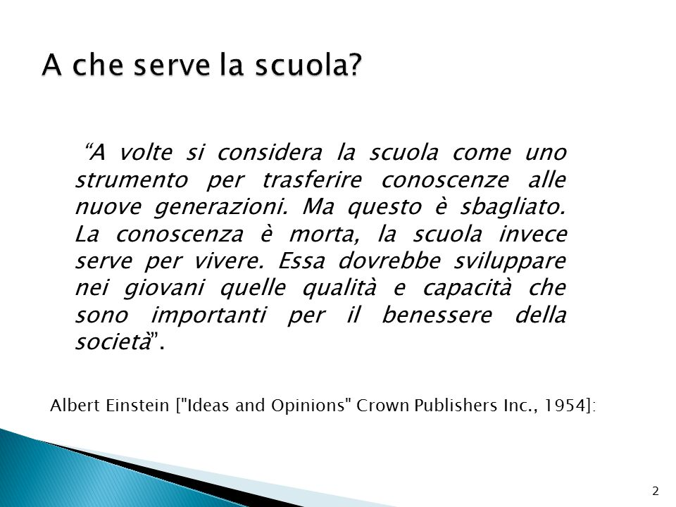A che serve la scuola Albert Einstein [ Ideas and Opinions Crown Publishers Inc., 1954]: